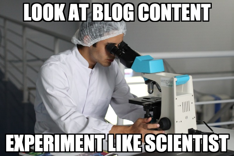 Look at blog content experiment like scientist